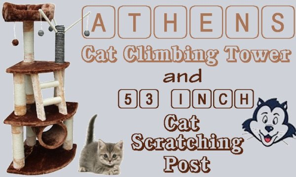 Athens Cat Climbing Tower and 53 Inch Cat Scratching Post.